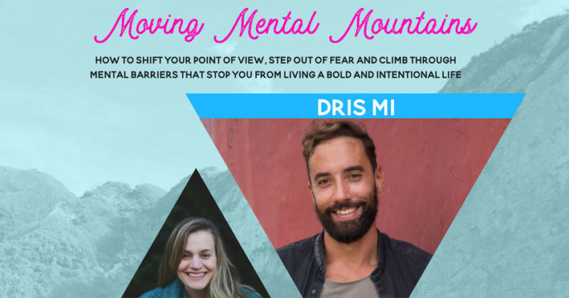 Dris Mi - Moving Mental Mountains Interview Mindset Coaching
